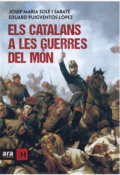 Els catalans a les guerres del món / Josep Maria Solé i Sabaté, Eduard Puigventós López 9(46.71) Sol