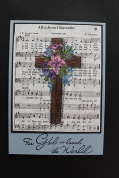 I made this for a fellow who was recently baptized at church.  I am so happy for him!  The song was taken from a song book and copied on a printer and shrunk down to size.  I hope that still counts for the challenge.  The cross and flowers were  colored with water color pencils.  Thanks for taking a peek!