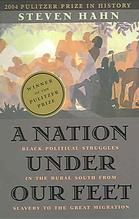 (ebook) A Nation Under our Feet : Black Political Struggles in the Rural South From Slavery to the Great Migration by Steven Hahn - 2004 Winner of the Pulitzer Prize for History