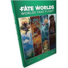FATE WORLDS RPG: WORLDS TAKE FLIGHT