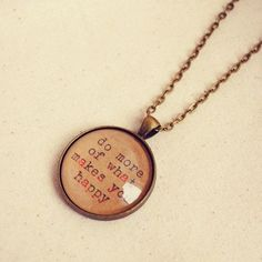 """Quote Necklace with Handmade """"Do More of what Makes You Happy"""" Pendant"""