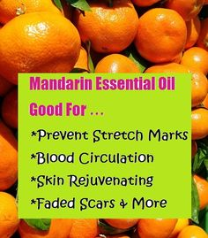 * Natural κρεμεςHealing with Mandarin Essential Oils  The principle use of mandarin oil is to treat liver and digestive disorders as well as treat indigestion and
