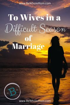 I know what it's like to be in a difficult season of marriage. Marriage is hard and it takes work, but diligence surely pays off a lot of the time.  Seek the Lord for wisdom to handle the difficult seasons of marriage.
