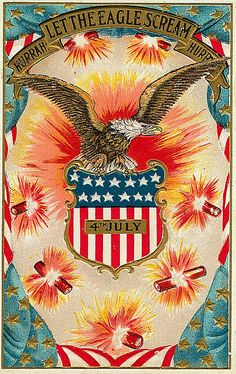 Vintage Americana - Let the Eagle scream of July firecracker packaging Happy 4 Of July, Fourth Of July, American Spirit, American Flag, Vintage Cards, Vintage Postcards, Patriotic Pictures, I Love America, America Pride