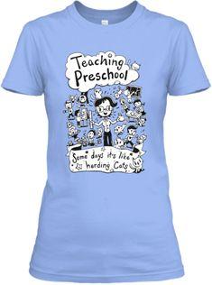 Preschool Teacher? Herding Cats T-Shirts | Teespring @heatheroravis