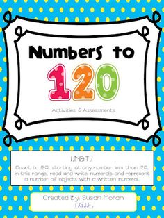Numbers to 120! Number identification unit aligned with common core. Plenty of activities as well as assessments!