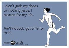 Ain't nobody got time 4 dat!