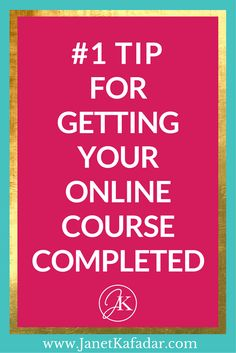 Feel like you're on a never ending treadmill and just can't seem to get your online course finished? Click the link to find out the unusual non-negotiable tick to getting your course completed. > www.janetkafadar.com/tips-getting-online-course-completed/