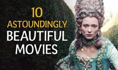 Ten astoundingly beautiful movies