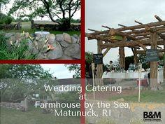 Wedding Catering At Farmhouse By The Sea Matunuck RI