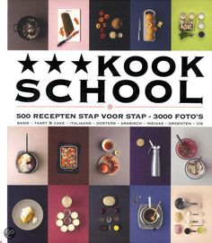 Kookschool - 500 recepten stap voor stap - 3000 foto's Keda Black & Abi Fawcett