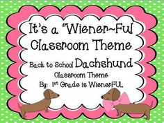 Classroom Theme~ Dachshunds!   199 pages of weenie dog cuteness!  ABC's, Days of the Week, Months of the Year, newsletter, subject headers, classroom job titles and so much more...with dachshunds!