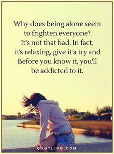 be alone quotes Why does being alone seem to frighten Alone Quotes, Knowing You, Facts, Relationship, Words, Memes, Inspiration, Biblical Inspiration, Meme