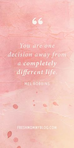 """You are one decision away from a completely different life."" Mel Robbins - Inspiring quotes for a successful year and life!"