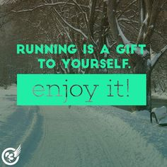 Running is a gift...