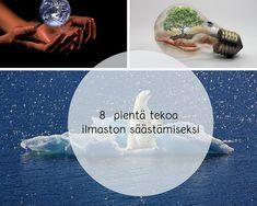 8 pientä tekoa ilmaston säästämiseksi About Me Blog, Movies, Movie Posters, Art, Art Background, Film Poster, Films, Popcorn Posters, Kunst