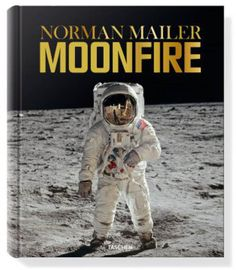 """Norman Mailer, Moonfire : The Epic Journey of Apollo 11"""