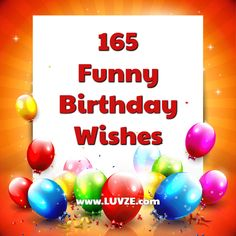 165 Happy Birthday (Funny) funny birthday wishes - Birthdays Happy Birthday Wishes Quotes, Happy Birthday Funny, Birthday Messages, Funny Happy, Flirting Quotes Dirty, Flirting Humor, Funny Quotes For Teens, Funny Quotes About Life, Crush Messages