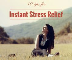 10 tips for instant stress relief