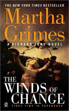The Winds of Change: The Richard Jury mysteries by Martha Grimes are really good.