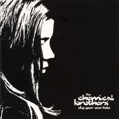 Dig Your Own Hole - The Chemical Brothers | Songs, Reviews, Credits, Awards | AllMusic