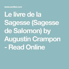Le livre de la Sagesse (Sagesse de Salomon) by Augustin Crampon - Read Online