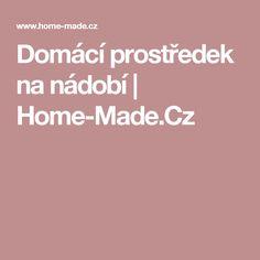 Domácí prostředek na nádobí | Home-Made.Cz