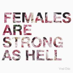 Females Are Strong As Hell - Roses/Trendy/Summer/Hipster Meme