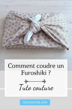 Sew a Furoshiki gift wrapping (beginner sewing tutorial) – Aglaé Laser – Knitting crochet free patterns Sewing Tutorials, Sewing Projects, Dress Tutorials, Furoshiki, Knitting For Beginners, Easy Knitting, Crochet Flowers, Free Crochet, Knitting Patterns