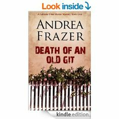 Death of an Old Git (The Falconer Files - File 1) - Kindle edition by Andrea Frazer. Mystery, Thriller & Suspense Kindle eBooks @ Amazon.com...