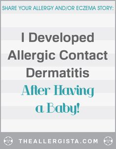 """This story comes from a reader who ended up (kinda) being allergic to her own newborn. """"I Developed Allergic Contact Dermatitis After Having a Baby!"""" — The Allergista"""