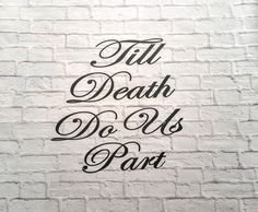 Till Death Do Us Part Vinyl Wall Decal by Msapple on Etsy