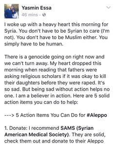 I woke up with a heavy heart this morning for Syria. You don't have to be Syrian to care (I'm not). You don't have to be Muslim either. You simply have to be human.  There is a genocide going on right now and we can't turn away. My heart dropped this morning when reading that fathers were asking religious scholars if it was okay to kill their daughters before they were raped. It's so sad. But being sad without action helps no one. I am a believer in action. Here are 5 solid action items you…