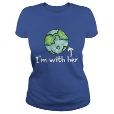 Awesome Tee Im with her earth day T-Shirts