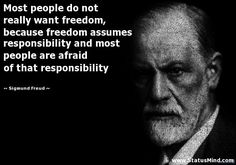 Freedom requires responsibility, do people prefer to give up their freedom to avoid responsibility? #wisdomtoinspire