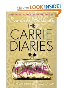 The Carrie Diaries (The Carrie Diaries, Book 1): Amazon.co.uk: Candace Bushnell: Books