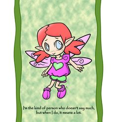 "One of the fairy designs used in our products.  (""I'm the kind of person that doesn't say much, but when I do, it means a lot."")"