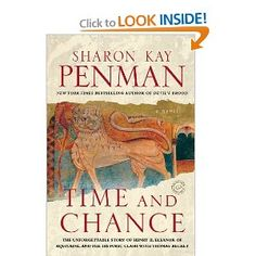 Sharon Key Penman: Time and Chance Picks up the story where When Christ and His Saints Slept left off with Henry II and his Queen, Eleanor of Aquitaine.