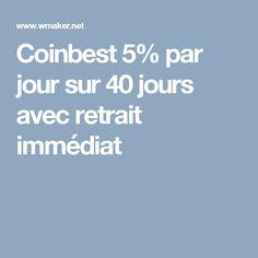Coinbest 5% par jour sur 40 jours avec retrait immédiat