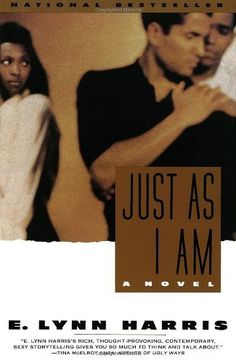 Just As I Am: A Novel by E. Lynn Harris, http://www.amazon.com/dp/0385469705/ref=cm_sw_r_pi_dp_VraXqb0XR9DSE