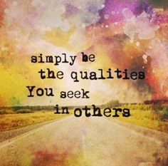 "Follow the golden rule! ""Do onto others as you wish them do onto you""!"