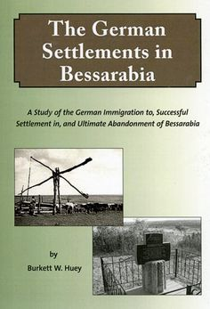 German Settlements in Bessarabia Family History, German, Success, History, Deutsch, German Language, Genealogy