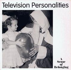 Television Personalities - A Sense of Belonging