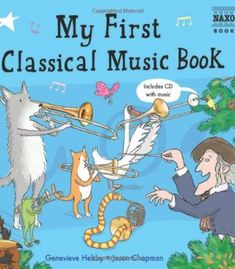 My First Classical Music Book: Book & CD (Naxos My First... Series) PDF