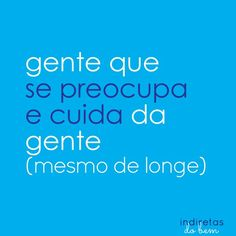 Preocupar  Cuidar  Longe Love S, Make Me Happy, Me Quotes, Singing, Messages, Thoughts, Words, Funny, Note