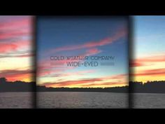 wide-eyed, by cold weather company
