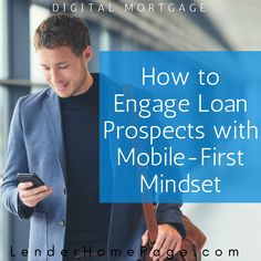 How to be found and engage with a mortgage prospect via mobile.    #digitalmortgage #digital #mortgage #mortgage #mobilemarketing #mobileapp #mobile #webdevelopment
