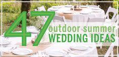 47 Outdoor Summer Wedding Ideas #summerweddingschicago #outdoorwedding