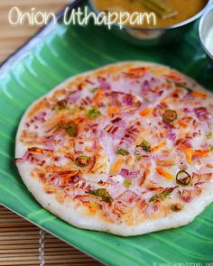 Onion Uttapam recipe ~ Learn how to make South Indian breakfast - Onion Uttapam, with tips and tricks to get golden crisp uttapam.
