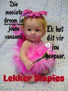 Goeie Nag, Afrikaans Quotes, Good Night Quotes, Inspirational